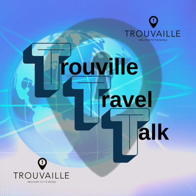 Trouville Travel Talk