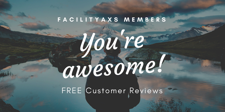 FacilityAXS Members Receive FREE Reviews