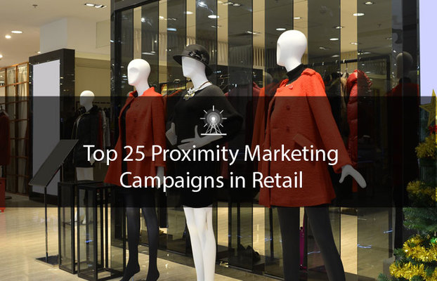 25 Retailers Nailing it with their Proximity Marketing Campaigns